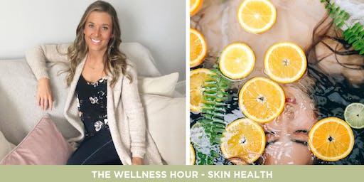 The Wellness Hour - Skin Health