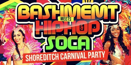 Bashment Meets Hip-Hop & Soca - Shoreditch Carnival Party tickets