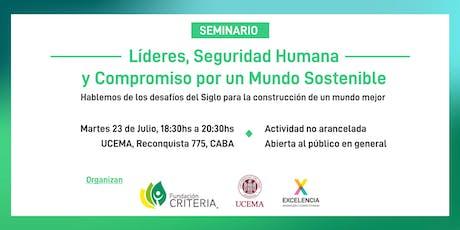 """""""Líderes, Seguridad Humana y Compromiso por el Mundo Sostenible"""". entradas"""