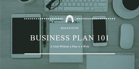 "Business Plan 101 ""A goal without a plan is a wish"" tickets"