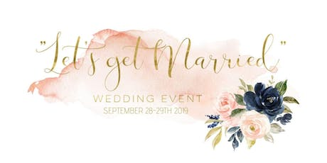 Lets Get Married Wedding Event 2019 tickets