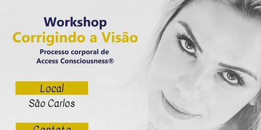 Workshop Corrigindo a Visão - Access Consciouness com Thais Mantoan