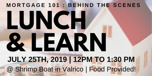 Mortgage 101: Behind the Scenes - Lunch & Learn