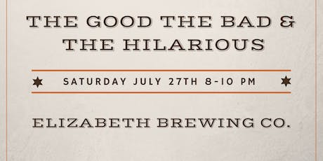 The Good The Bad & The Hilarious Comedy Show 7/27 tickets