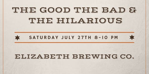 The Good The Bad & The Hilarious Comedy Show 7/27