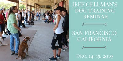 San Francisco, California - Jeff Gellman's 2 Day Dog Training Seminar