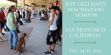 San Francisco, California - Jeff Gellman's 2 Day Dog Training Seminar  tickets