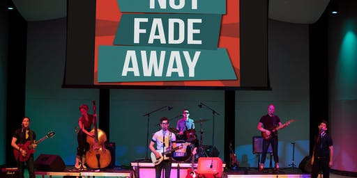 Not Fade Away: A Tribute to the Legends of Rock & Roll MATINEE