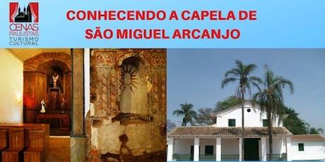CONHECENDO A CAPELA DE SÃO MIGUEL ARCANJO ingressos