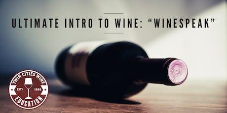 Ultimate Intro to Wine: Winespeak tickets
