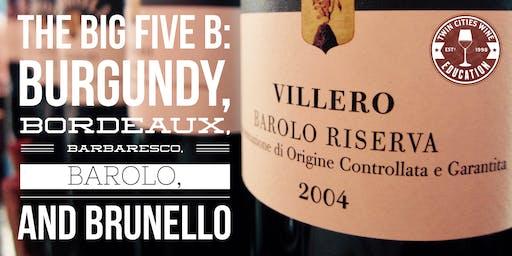 The Big Five B: Burgundy, Bordeaux, Barbaresco, Barolo, and Brunello