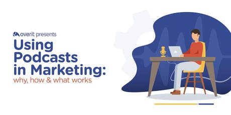 Using Podcasts in Marketing: Why, How & What Works tickets