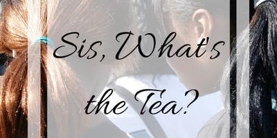 Sis, What's the Tea Girls' Lock-In