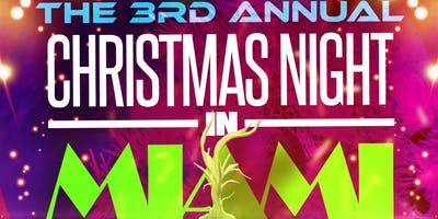CHRISTMAS NIGHT IN MIAMI: THE ONLY EVENT CHRISTMAS NIGHT IN MIAMI