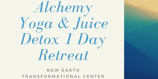 Alchemy Yoga & Juice Detox 1 Day Retreat