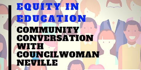Community Conversation with Councilwoman Neville: Equity In Education tickets