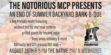 Notorious MCP:  An End of Summer Backyard Bark-B-Que tickets