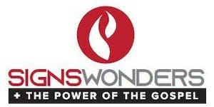 Signs, Wonders & the Power of The Gospel