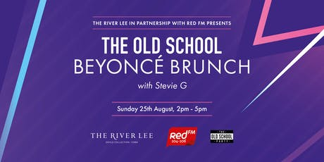 The River Lee and RED FM Old School Beyoncé Brunch, August 25th 2019. tickets
