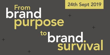 From brand purpose to brand survival  tickets