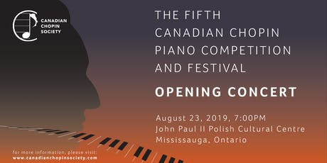 The Fifth Canadian Chopin Competition and Festival: Opening Concert	tickets