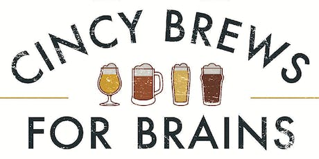 Cincy Brews for Brains 2019 tickets