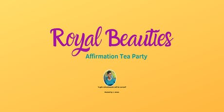 Royal Beauties Affirmation Tea Party tickets
