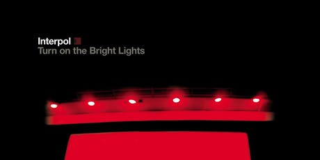 "Classic Album Sundays: Interpol ""Turn On The Bright Lights"" tickets"