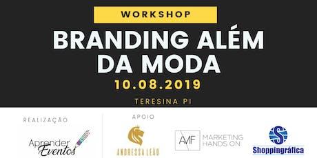 Workshop Branding além da moda - A gestão da sua marca não pode se basear apenas em tendências. ingressos
