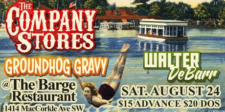 Rockin The River: The Company Stores, Groundhog Gravy, and Walter DeBarr tickets