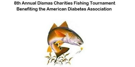 Dismas Charities 8th Annual Fishing Tournament For The ADA tickets