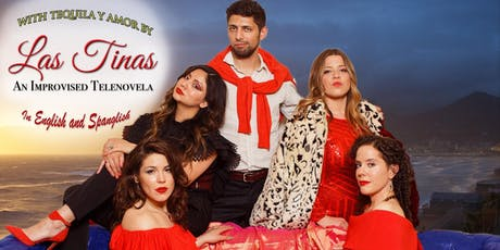 With Tequila y Amor by Las Tinas:  An Improvised Telenovela tickets