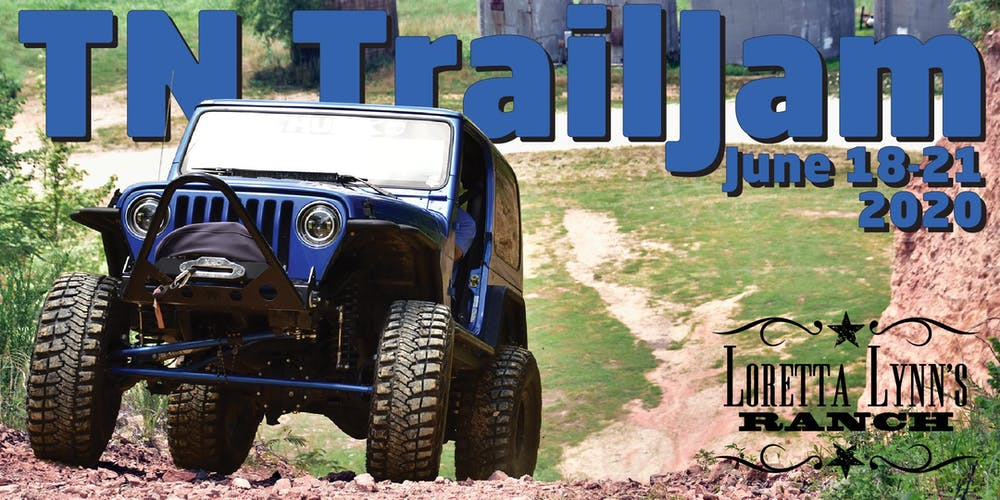 Loretta Lynn Ranch Events 2020.Tn Trailjam 2020 Jeep Enthusiast Trail Ride And More