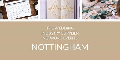 The Wedding Industry Supplier Networking Events NOTTINGHAMSHIRE