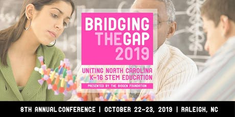 Bridging the Gap 2019: Uniting North Carolina K-16 STEM Education tickets