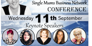 Single Mums Network Conference - All Women in Business...
