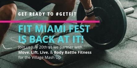 FIT MIAMI FEST presents: The Village Mash Up at Move. Lift. Live