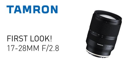 Tamron FIRST LOOK! At the 17-28mm f/2.8 Lens for Sony tickets