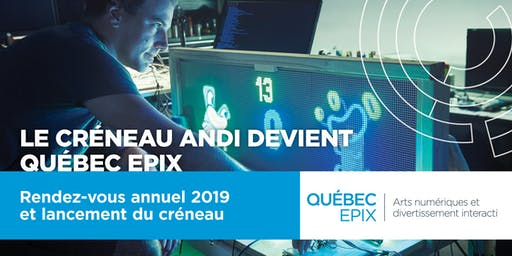QUÉBEC EPIX : lancement et rendez-vous annuel du créneau