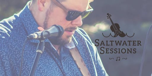 Saltwater Sessions presents Jaime Fontaine w Lennan Delaney & Guests