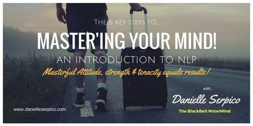 MASTER'ing your Mind! - An Introduction to NLP.
