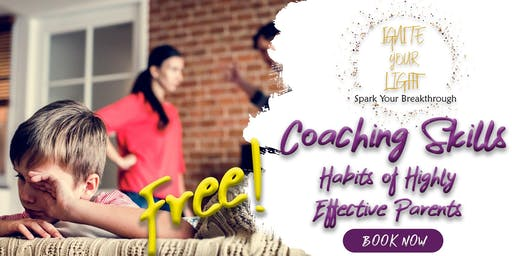 Coaching Skills - Habits of Highly Effective Parents (Free)