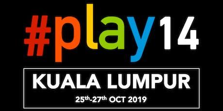#Play14 Kuala Lumpur 2019 tickets