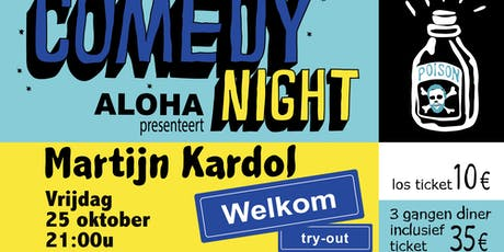 Aloha Comedy Night met 3 gangen diner: Martijn Kardol - Welkom (try out) tickets