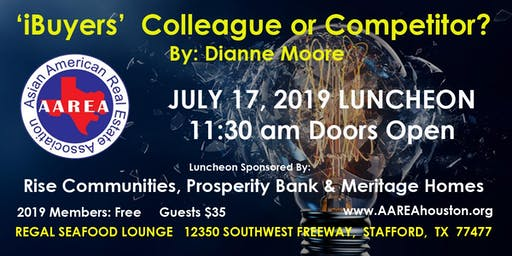 AAREA Houston July 2019 Luncheon 'iBuyers - Colleague or Competitor
