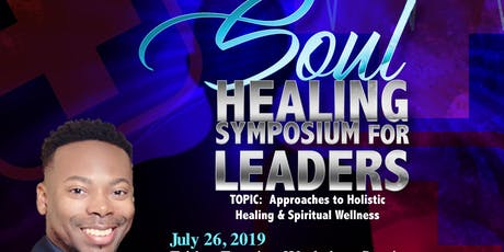 Soul Healing Symposium For Leaders tickets