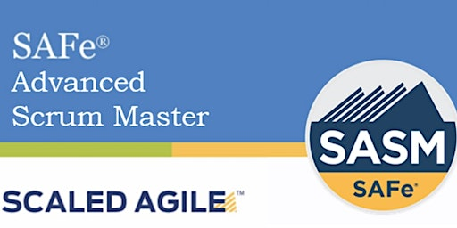 SAFe® Advanced Scrum Master with SASM Certification Austin,Texas Weekend)