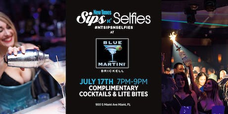 New Times Sips N Selfies at Blue Martini Brickell tickets
