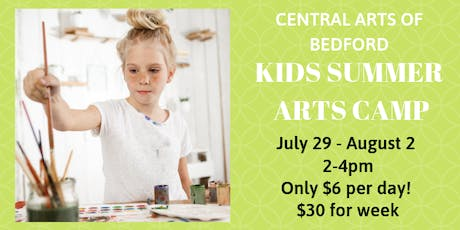 Bedford Kids Arts Camp: July 29 - August 2 tickets