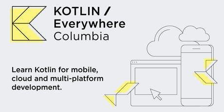 Kotlin / Everywhere Columbia  tickets